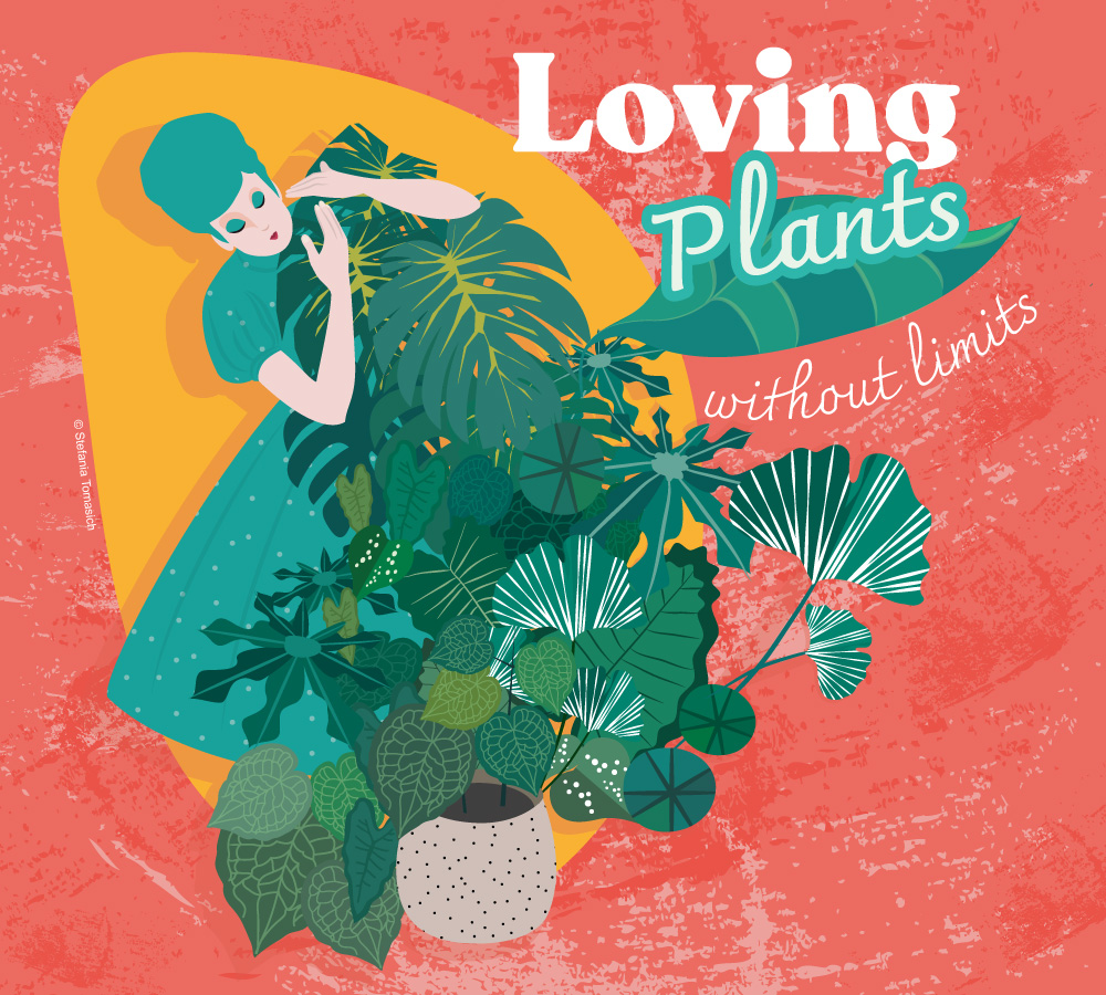 Loving Plants without limits | Stefania Tomasich